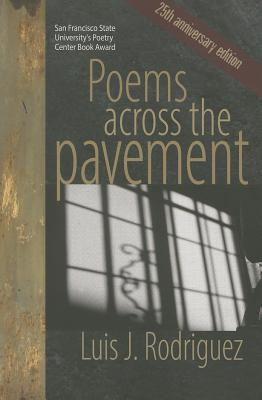Poems Across the Pavement by Luis J. Rodriguez