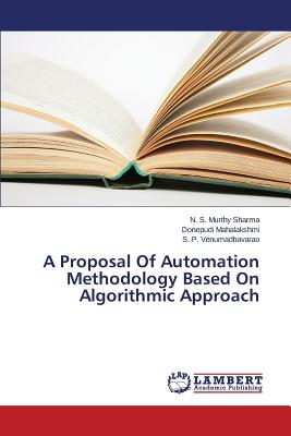 A Proposal of Automation Methodology Based on Algorithmic Approach by S., Venumadhavarao S. P., Mahalakshmi Donepudi