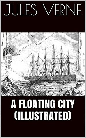 A Floating City (Illustrated) by Jules Verne