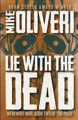 Lie with the Dead by Mike Oliveri