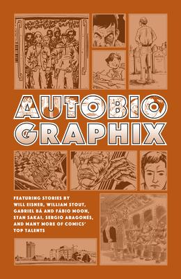 Autobiographix (Second Edition) by William Stout, Gabriel Ba, Will Eisner
