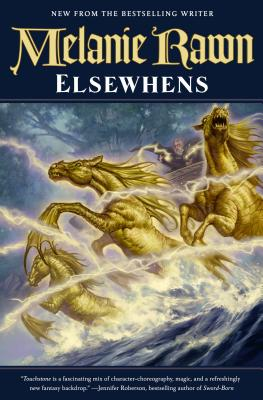 Elsewhens: Book Two of Glass Thorns by Melanie Rawn