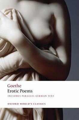 Erotic Poems by Johann Wolfgang Von Goethe