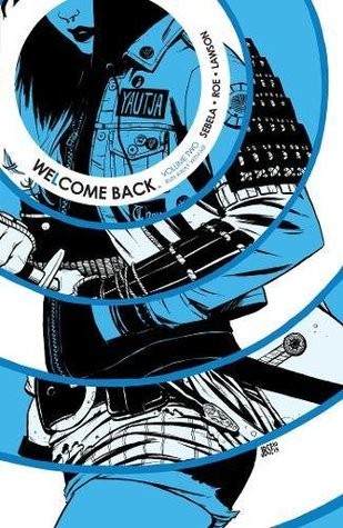Welcome Back Vol. 2 by Claire Roe, Jeremy Lawson, Christopher Sebela