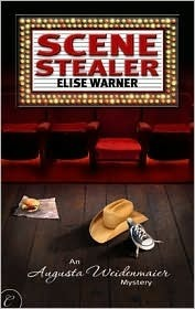 Scene Stealer (An Augusta Weidenmaier Mystery, #1) by Elise Warner