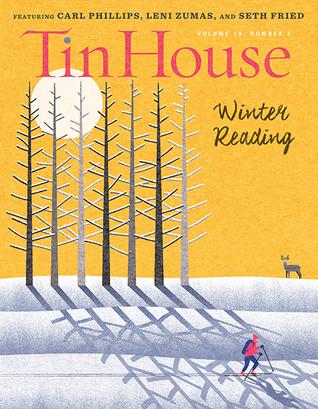 Tin House 74: Winter Reading 2017 (Vol. 19, # 2) by Kseniya Melnik, Seth Fried, Sofia Stambo, Delaney Nolan, Rob Spillman, Tania James, Leni Zumas