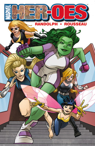 Marvel Her-Oes by Craig Rousseau, Grace Randolph