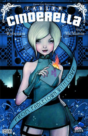 Cinderella, Volume 1: From Fabletown with Love by Chris Roberson, Chrissie Zullo, Shawn McManus