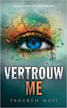 Vertrouw me by Tahereh Mafi