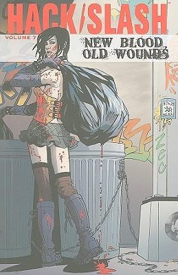 Hack/Slash Volume 7: New Blood Old Wounds by Bryan Baugh, Dan Parent, Tim Seeley