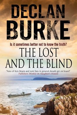 The Lost and the Blind by Declan Burke