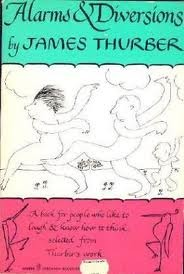 Alarms and Diversions by James Thurber