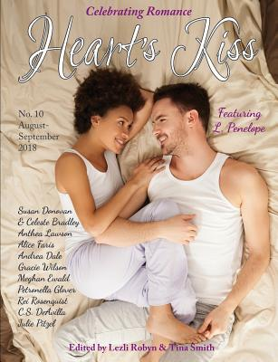 Heart's Kiss: Issue 10, August-September 2018: Featuring L. Penelope by Gracie Wilson, Andrea Dale, L. Penelope