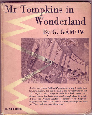 Mr Tompkins in Wonderland or Stories of c, G, and h by George Gamow