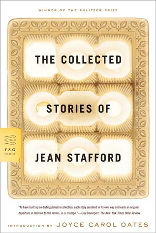 The Collected Stories of Jean Stafford by Jean Stafford, Joyce Carol Oates