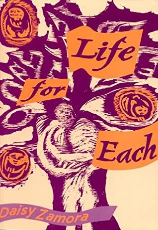 Life For Each by Daisy Zamora