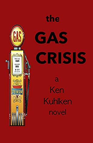 The Gas Crisis (For America) by Ken Kuhlken