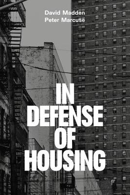 In Defense of Housing: The Politics of Crisis by Peter Marcuse, David Madden