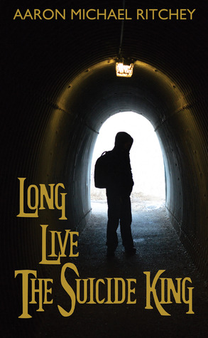 Long Live the Suicide King by Aaron Michael Ritchey