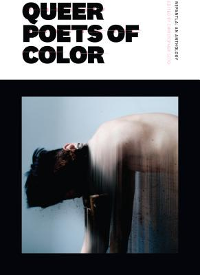 Nepantla: An Anthology Dedicated to Queer Poets of Color by