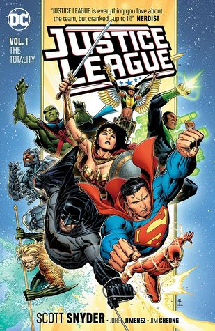 Justice League, Volume 1: The Totality by Scott Snyder, Doug Mahnke, Jorge Jimenez, Jim Cheung