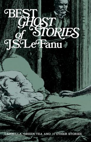 Best Ghost Stories of J.S. Le Fanu by J. Sheridan Le Fanu