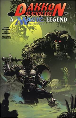 Dakkon Blackblade. A Magic The Gathering Legend by Jerry Prosser