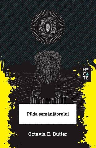 Pilda Semănătorului by Octavia E. Butler, Toma Ritner