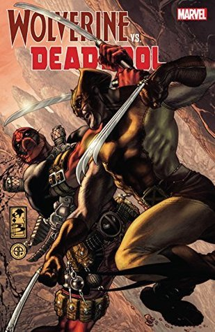 Wolverine vs. Deadpool by Adam Kubert, Larry Hama, Fabio Laguna, Rob Liefeld, Eric Stephenson, Joe Kelly, Walter McDaniel, Ron Lim