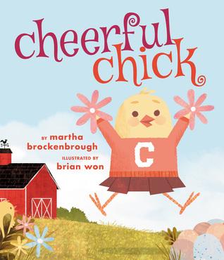 Cheerful Chick by Brian Won, Martha Brockenbrough