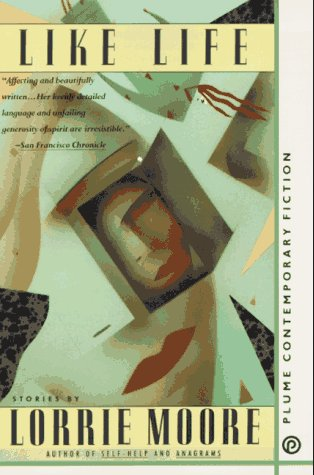 Like Life: Stories by Lorrie Moore