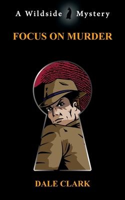 Focus on Murder by Dale Clark