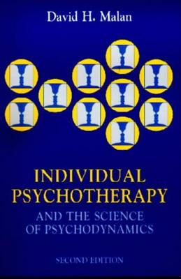 Individual Psychotherapy and the Science of Psychodynamics, 2ed by David Malan