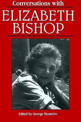 Conversations with Elizabeth Bishop by George Monteiro