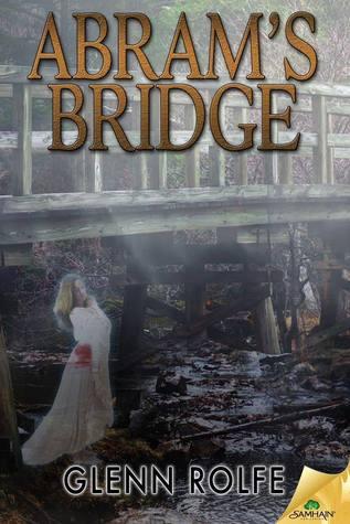 Abram's Bridge by Glenn Rolfe
