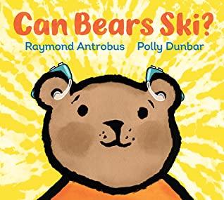 Can Bears Ski? by Raymond Antrobus, Polly Dunbar