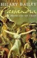 Cassandra: Princess Of Troy by Hilary Bailey