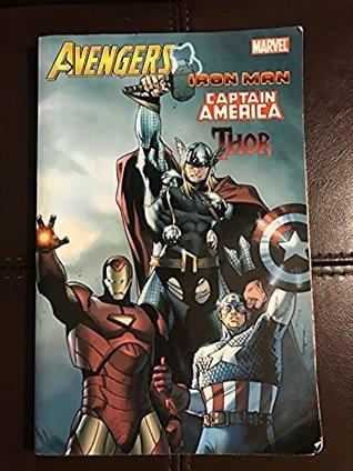 Avengers: Iron Man, Captain America & Thor by Paul Tobin