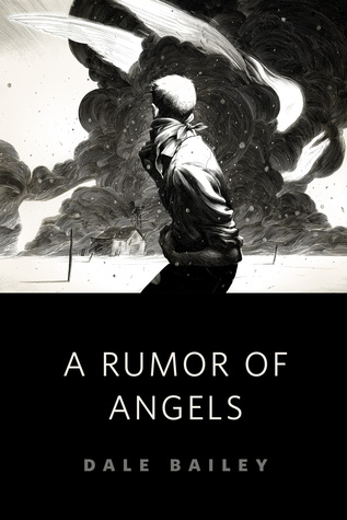 A Rumor of Angels by Dale Bailey