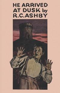 He Arrived at Dusk by R.C. Ashby, Ruby Ferguson, Mark Valentine