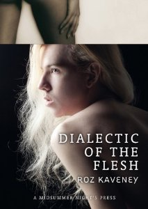 Dialectic of the Flesh by Roz Kaveney