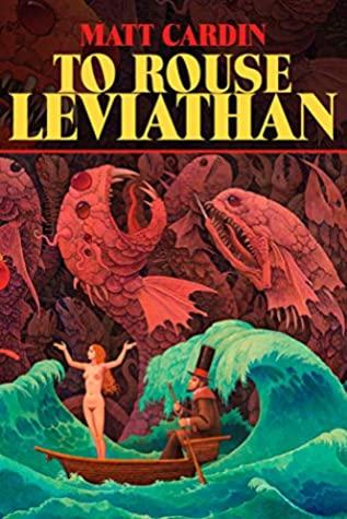 To Rouse Leviathan by Mark McLaughlin, Matt Cardin