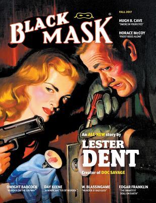 Black Mask - Fall 2017 by Horace McCoy, Hugh B. Cave, Lester Dent