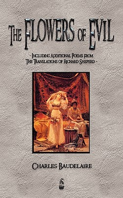 The Flowers of Evil and Other Poems by Charles P. Baudelaire