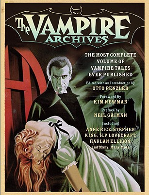 The Vampire Archives: The Most Complete Volume of Vampire Tales Ever Published by