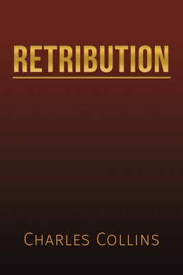 Retribution by Charles Collins