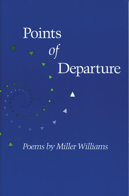 Points of Departure: Poems by Miller Williams