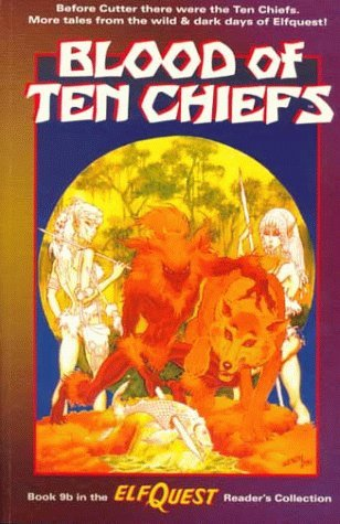 Blood of Ten Chiefs by Wendy Pini, Brandon McKinney, Richard Pini, Terry Collins, Andy Mangels, Janine Johnston, Steve Blevins