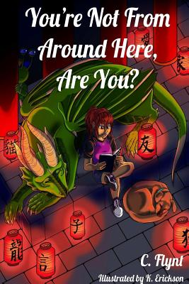 You're Not From Around Here, Are You? by C. Flynt