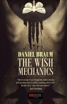 The Wish Mechanics by Daniel Braum